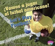 ¡Vamos a jugar al fútbol americano!Let's Play Football! (Pebble Plus Bilingual)