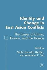 Identity and Change in East Asian Conflicts: The Cases of China, Taiwan, and the