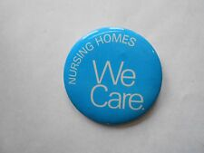 Cool Vintage Nursing Homes We Care Health Care Provider Promo Pinback
