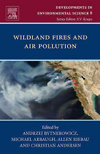 Wild Land Fires and Air Pollution (Developments in Environmental Science), , New