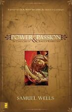 Power and Passion: Six Characters in Search of Resurrection by Wells, Samuel