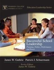 NEW - Successful School Leadership: Planning, Politics, Performance, and Power