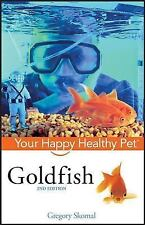 Happy Healthy Pet: Goldfish 98 by Gregory Skomal (2007, Hardcover, Revised)
