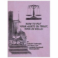 How to Put Your Assets in Trust, Even in Wills! by Sadick H. Keshavjee (2013,...