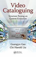 Video Summarization : Structure Parsing and Content Extraction by Guangyu Gao...