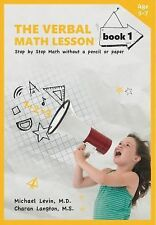 Verbal Math Lesson: The Verbal Math Lesson Book 1 : Step-By-Step Math Without...