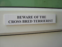 Cross Bred TERRIERIST Door / Gate Funny Dog Sign