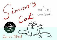 Simon's Cat : In His Very Own Book by Simon Tofield (2009, Paperback)