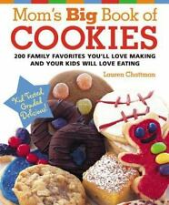 Mom's Big Book of Cookies: 200 Family Favorites You'll Love Making and Your Kid