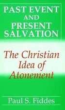 Past Event and Present Salvation by Paul S. Fiddes (Paperback, 1989)