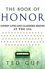 The Book of Honor: Covert Lives & Classified Deaths at the CIA Gup, Ted Hardcov