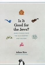 Is It Good for the Jews?: More Stories from the Old Country and the Ne-ExLibrary