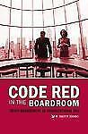 Code Red in the Boardroom: Crisis Management as Organizational DNA-ExLibrary
