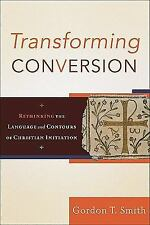 Transforming Conversion: Rethinking the Language and Contours of Christian Initi