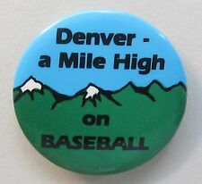 rare circa 1990 DENVER A MILE HIGH ON BASEBALL celluloid pinback button promo