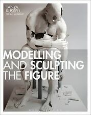 Modelling and Sculpting the Figure by Tanya Russell (2012, Paperback)