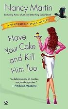Have Your Cake and Kill Him Too (Blackbird Sisters Mys