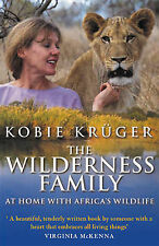 The Wilderness Family: At Home with Africa's Wildlife by Kobie Kruger...