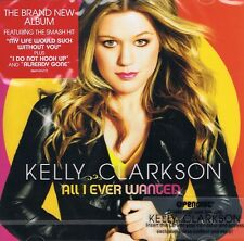Kelly Clarkson - All I Ever Wanted - CD NEU - My Life Would Suck Without You