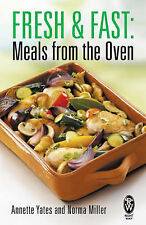 Fresh and Fast: Meals from the Oven (Right Way), Annette Yates, Norma Miller
