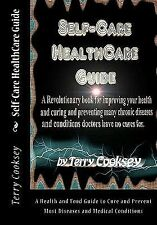 Self-Care HealthCare Guide : A Health and Food Guide to Cure and Prevent Most...