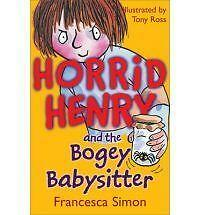 Horrid Henry and the Bogey Babysitter - Tony Ross