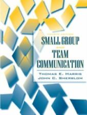 Small Group and Team Communication by Thomas E. Harris and John C. Sherblom...