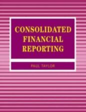 Accounting and Finance: Consolidated Financial Reporting by Paul Taylor...