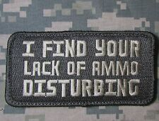 I FIND YOUR LACK OF AMMO DISTURBING USA MORALE ACU LIGHT VELCRO® BRAND PATCH