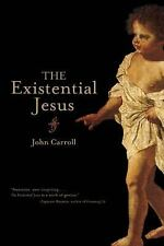The Existential Jesus by Carroll, John