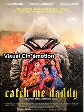 Affiche 120x160cm CATCH ME DADDY 2015 Gary Lewis, Sameena Jabeen Ahmed NEUVE