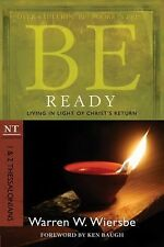 Be Ready: Living in Light of Christ's Return (NT Commentary: 1 & 2 Thessalonians