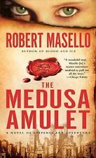 The Medusa Amulet : A Novel of Suspense and Adventure by Robert Masello...