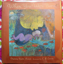 When You Were Born by Dianna Hutts Aston * Hardcover, VGC, We Combine Shipping