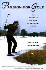 Passion For Golf: In Pursuit of the Innermost Game, Merullo, Roland, Good Condit