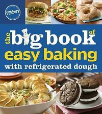 Pillsbury The Big Book of Easy Baking with Refrigerated Dough (Betty C-ExLibrary