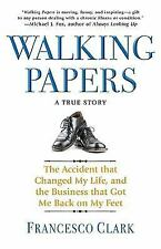 Walking Papers: The Accident that Changed My Life, and the Business that Got Me