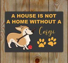 Corgi Dog, Tin Sign | Tin wall Art | A House is not a Home without A Corgi