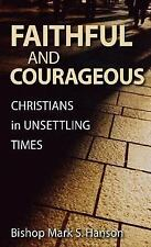 Faithful And Courageous Christians In Unsettling Times (Lutheran Voices), Hanson