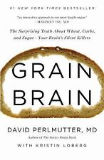 Grain Brain: The Surprising Truth About Wheat, Carbs, and Sugar - Your...
