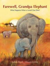 Farewell, Grandpa Elephant: What Happens When a Loved One Dies?-ExLibrary