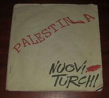 """Nuovi Turchi 45 Giri """" PALESTINA """" Mephisto/ Autoprodotto A Faenza / Italy /1990"""