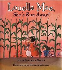 Louella Mae, She's Run Away! by Karen Beaumont Alarcón (2002, Paperback,...