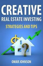 Creative Real Estate Investing Strategies and Tips by Omar Johnson (2012,...