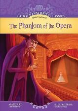 The Phantom of the Opera (Calico Illustrated Classics) (Calico Illustrated Class