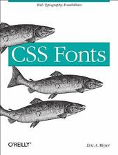 CSS Fonts: Web Typography Possibilities by Meyer, Eric A.