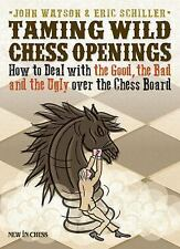 Taming Wild Chess Openings : How to Deal with the Good, the Bad and the Ugly...