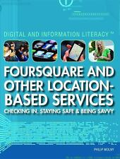 Foursquare and Other Location-Based Services: Checking In, Staying Saf-ExLibrary