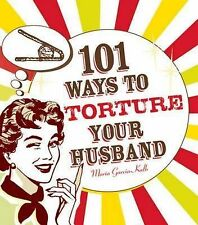 101 Ways to Torture Your Husband by Maria Garcia-Kalb (Paperback, 2010)