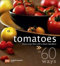 Tomatoes (in 60 Ways), No Author, Very Good, Paperback